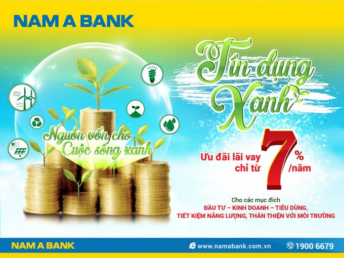 Với chương trình Tín dụng xanh, Nam A Bank áp dụng mức lãi suất chỉ từ 7%/năm.