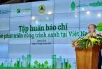 Phát triển công trình xanh tại Việt Nam để giảm phát thải khí nhà kính