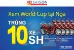 Mùa World Cup: vay tiêu dùng, trúng xe Honda SH