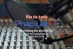 Bản tin Audio Pháp luật Plus ngày 17/1: Chính phủ xuất cấp gạo cho 2 tỉnh Gia Lai, Đắk Lắk