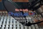 Bản tin Audio thời sự Pháp luật ngày 20/3:  Giang hồ Hải Phòng nổ súng khiến một người tử vong