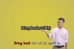 Cách học 12 cụm từ 'Bring' trong tiếng Anh của thầy giáo trẻ gây bão mạng xã hội