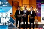 Shark Tank VN tập 12: Liên tục ngắt lời Shark, startup vẫn được rót vốn 10 tỷ đồng
