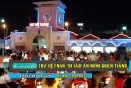 Trắng đêm 'đi bão' mừng Việt Nam thắng Philippines