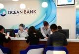 Kinh tế 24h: OceanBank, từ lãi nghìn tỷ tới ngân hàng 0 đồng