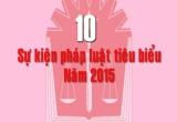 Bản tin đặc biệt: 10 sự kiện pháp luật tiêu biểu năm 2015