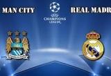 Trực tiếp Man City - Real Madrid: Ăn miếng trả miếng (KT)