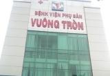 Bệnh viện Phụ sản Vuông Tròn bị tố suýt giết thai nhi vì chẩn đoán sai: Do... hiểu nhầm tư vấn?