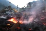 """Hà Giang: Hơn chục ngôi nhà bị """"bà hỏa"""" thiêu rụi"""