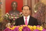 Lời chúc Tết của Chủ tịch nước Trần Đại Quang nhân dịp xuân Đinh Dậu 2017