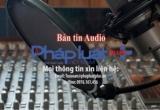 Bản tin Audio pháp luật Plus ngày 17/3: Bắt tạm giam nghi phạm dâm ô trẻ em ở Hà Nội