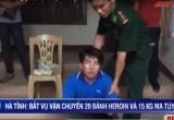 Tin nhanh ngày 24/09/2018: Bắt vụ vận chuyển ma túy khủng ở Hà Tĩnh