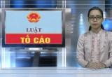 Bản tin Pháp luật: Luật tố cáo 2018 - Rút ngắn thời hạn giải quyết