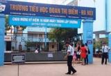 Hà Nội: Núp bóng 'ngày trải nghiệm', Trường Tiểu học Đoàn Thị Điểm tuyển sinh trái quy định