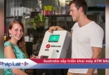 Australia sắp triển khai máy ATM bitcoin hai chiều