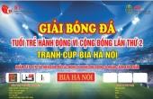 Nhà hát Tuổi trẻ tổ chức Giải bóng đá 'Tuổi trẻ hành động vì cộng đồng lần thứ 2'
