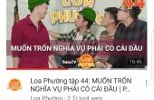 Phim hài Loa phường tập 44 'Muốn trốn nghĩa vụ phải có cái đầu' mất tích bí ẩn trên kênh Youtube