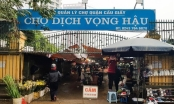 Địa ốc 7AM: Sớm di dời chợ tạm nông sản Dịch Vọng Hậu, mời thầu khi công trình đã được xây dựng xong?