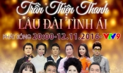 Sol Vàng tháng 11: Tái hiện 'Lâu đài tình ái' của nhạc sĩ Trần Thiện Thanh