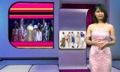 Bản tin Thời trang Plus số 23: Hoa hậu Mai Phương Thúy biến hóa trong những thiết kế của Doji