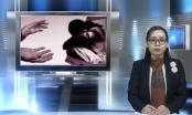 Bản tin Pháp luật: Tăng cường đấu tranh với tội phạm mua bán bào thai