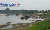 Yên Bái: Doanh nghiệp ngang nhiên móc ruột sông Hồng