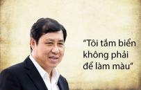 Những phát ngôn đáng chú ý của Chủ tịch UBND TP Đà Nẵng Huỳnh Đức Thơ