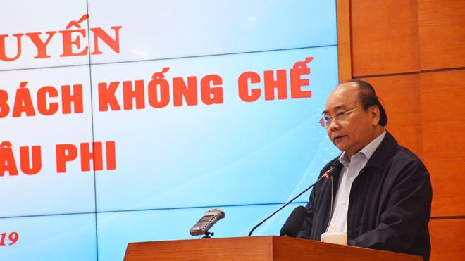 Thủ tướng Nguyễn Xuân Phúc nhấn mạnh, lãnh đạo các địa phương phải chịu trách nhiệm về diễn biến tình hình dịch tả lợn châu Phi ở địa phương