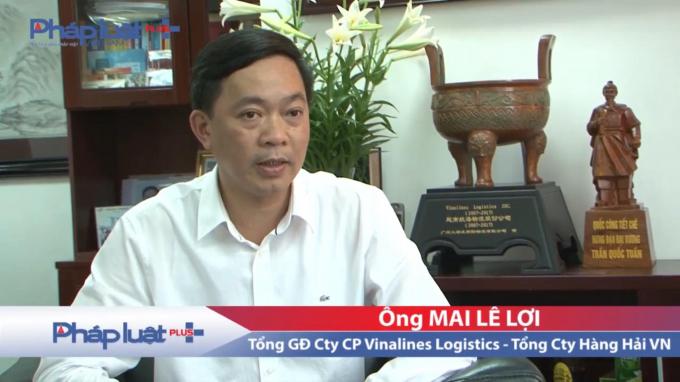 Ông Mai Lê Lợi, ủy viên HĐQT, TGĐ CTCP Vinalines Logistics.