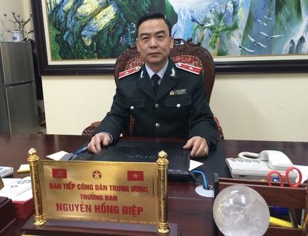 Ông Nguyễn Hồng Điệp- Trưởng Ban Tiếp dân Trung ương.