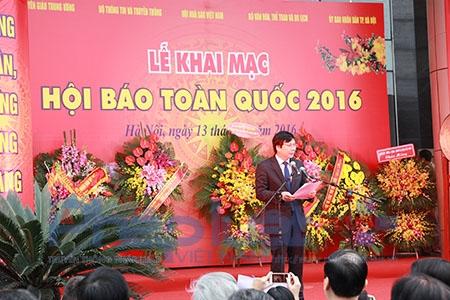 Phó Chủ tịch Thường trực Hội Nhà Báo Việt Nam Hồ Quang Lợi khai mạc Hội báo toàn quốc 2016. Ảnh: Loan Bảo.