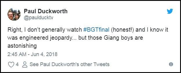 """Tài khoản Paul Duckworth: """"Tôi thường không xem cuộc thi này (thành thực là như vậy!) và tôi hiểu cuộc thi cũng đang phải vật lộn để thu hút người xem... nhưng hai anh em họ Giang thật quá gây sửng sốt""""."""