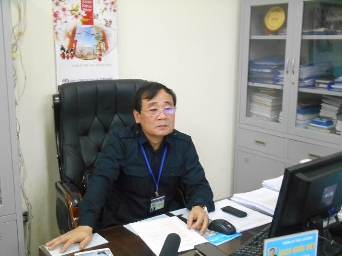 Ông Bạch Quốc Việt - Trưởng phòng An toàn lao động - Sở LĐTB&XH TP Hà Nội.