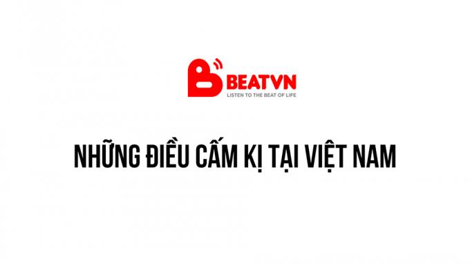 Những điều cấm kị tại Việt Nam.