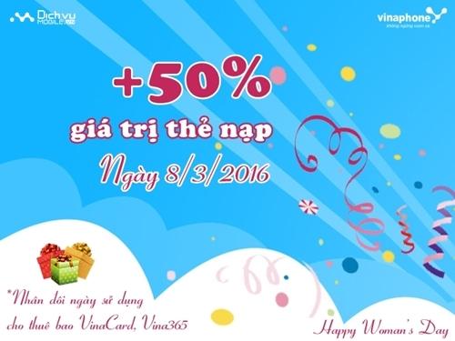 Nạp thẻ ngay ngày 8/3 để nhận ưu đãi 50% giá trị thẻ nạp từ Vinaphone.