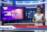 Bản tin Chuyển động cùng showbiz 24/7