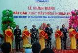 Thaco khánh thành Nhà máy sản xuất máy nông nghiệp