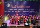 Thành lập Phân hiệu Trường Đại học Luật Hà nội tại Đắk Lắk