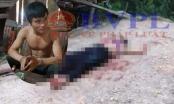 Người phụ nữ tử vong vì bị đâm 29 nhát dao ở Điện Biên: Thích thì giết thôi