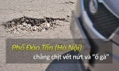 Hà Nội: Phố Đào Tấn chằng chịt những vết nứt và 'ổ gà'