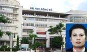 Giả mạo công tác, Chủ tịch HĐQT trường ĐH Đông Đô bị Bộ Công an truy nã