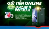 Gửi tiền online- Sở hữu ngay Iphone 11 Pro Max