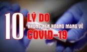 10 lý do không nên hoang mang về Covid-19