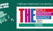 Việt Nam có 2 trường Đại học vào nhóm những Đại học trẻ tốt nhất thế giới