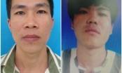 Truy nã 2 phạm nhân đặc biệt nguy hiểm trốn khỏi trại giam An Phước