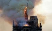 Hoả hoạn tàn phá nghiêm trọng nhà thờ Đức Bà Paris 800 tuổi