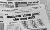 """Phản hồi loạt bài """"Đi tìm hàng Việt cho người Việt"""": Sẽ có định nghĩa thế nào là hàng Việt"""