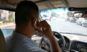 Siết chặt quy định sử dụng điện thoại khi lái xe