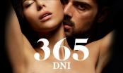 Quá nhiều cảnh nóng bạo liệt, '365 Days' được ví với '50 sắc thái'