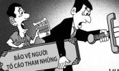 Hoàn thiện quy định bảo vệ người tố cáo tham nhũng, lãng phí